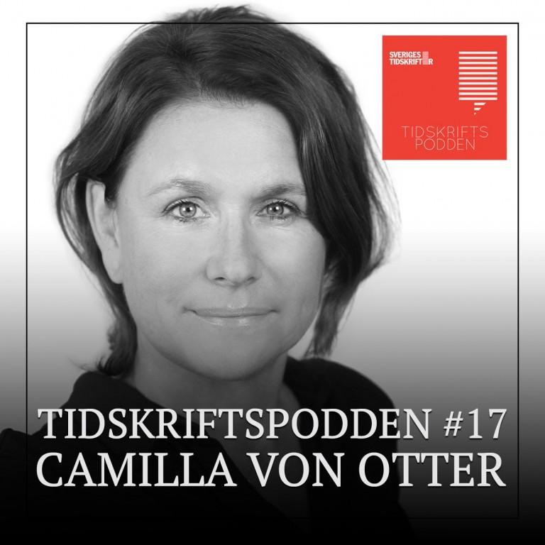 Camilla von Otter, Tidskriftspodden #17