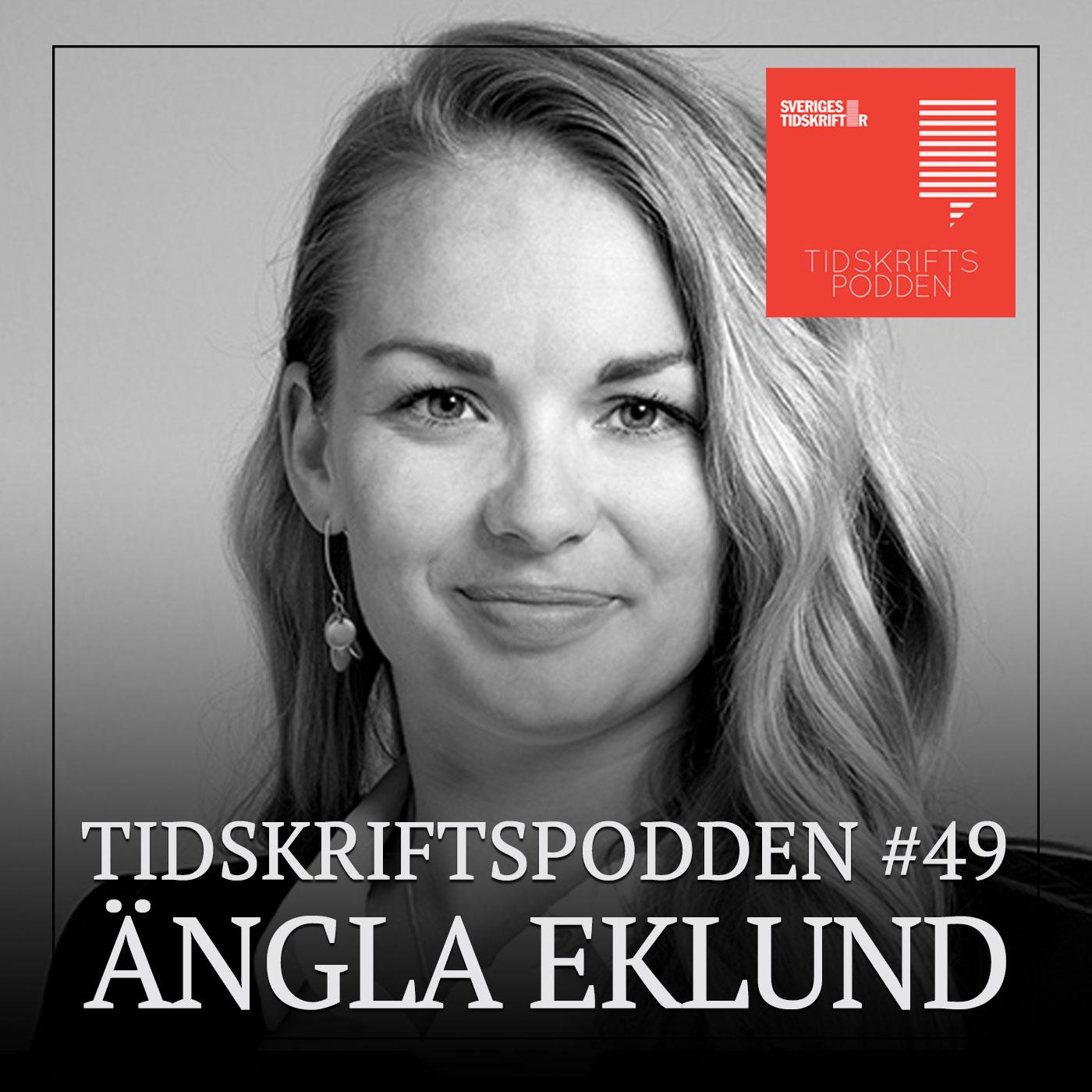 Ängla Eklund, Tidskriftspodden avsnitt 49
