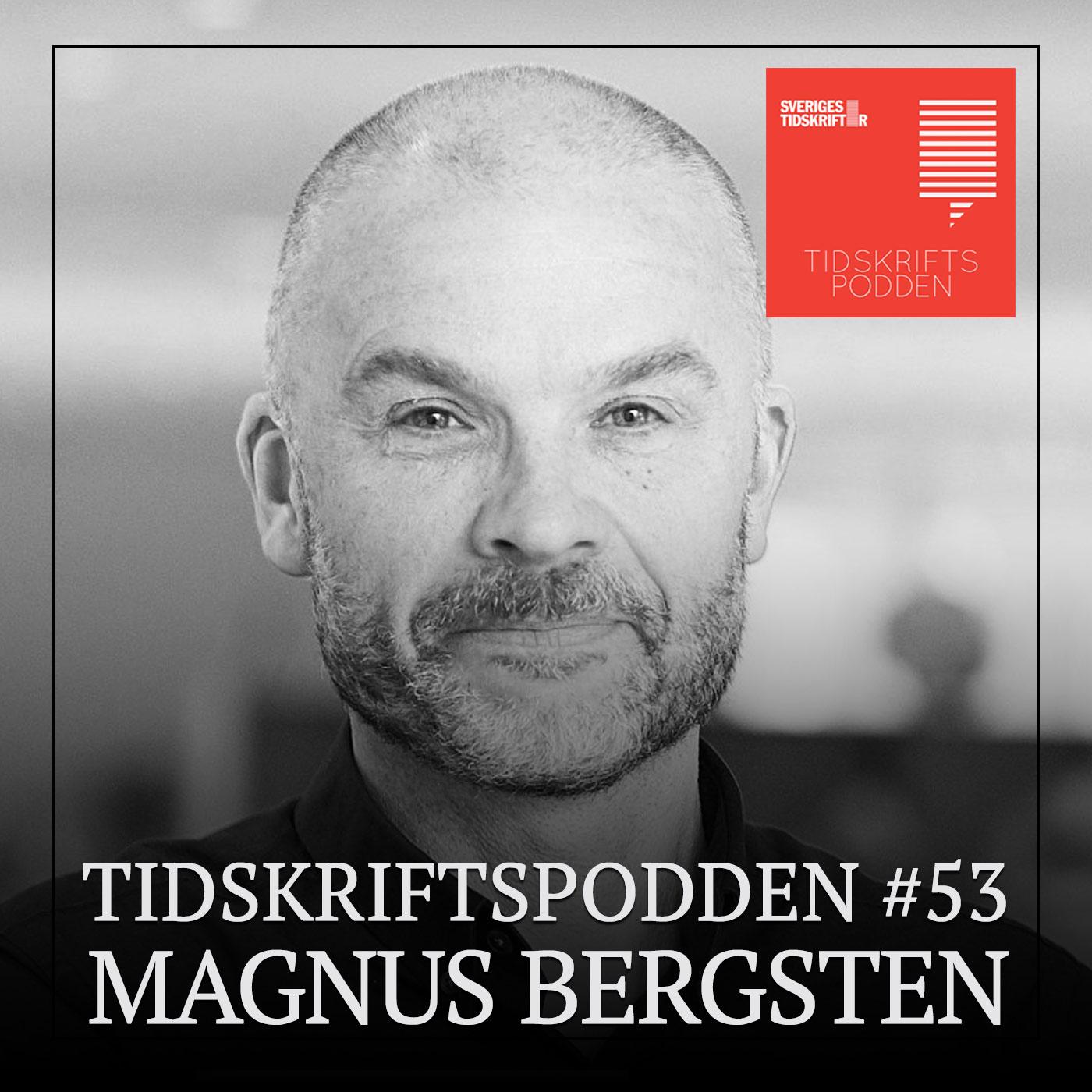 Magnus Bergsten, gäst i Tidskriftspodden