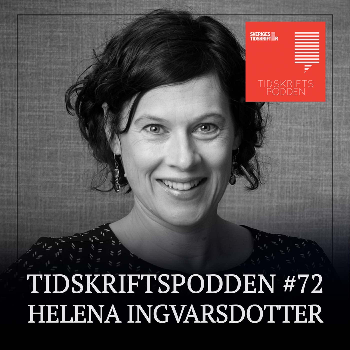 Helena Ingvarsdotter, Tidskriftspodden avsnitt 72